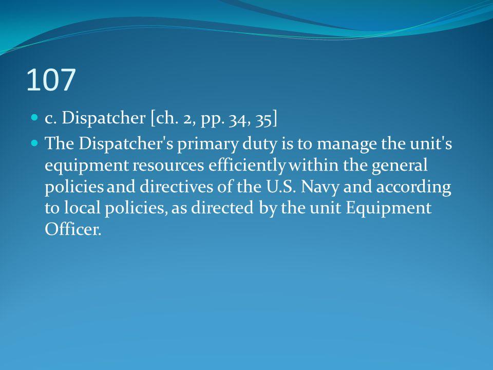 107 c. Dispatcher [ch. 2, pp. 34, 35]